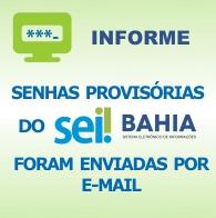 Senhas provisórias do SEI Bahia foram enviadas por e-mail